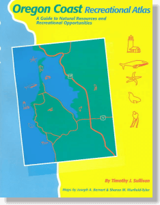 Oregon Coast Recreational Atlas, A Guide to Natural Resources and Recreational Opportunities